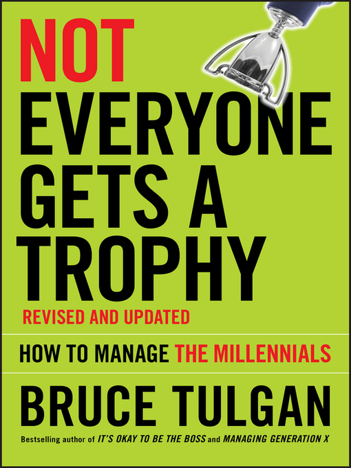 Title details for Not Everyone Gets a Trophy by Bruce Tulgan - Available
