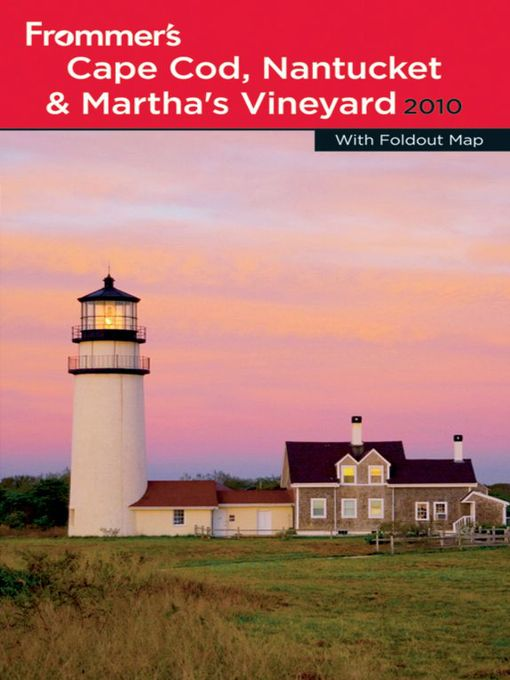 Title details for Frommer's Cape Cod, Nantucket and Martha's Vineyard 2010 by Laura M. Reckford - Available