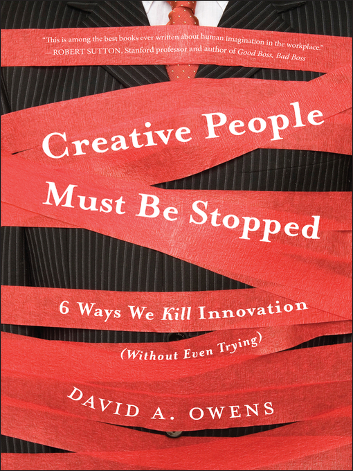 Title details for Creative People Must Be Stopped by David A Owens - Available