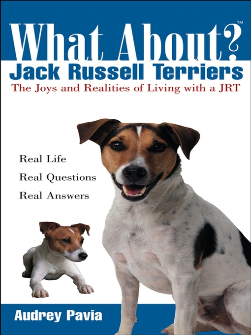 Title details for What About Jack Russell Terriers by Audrey Pavia - Available