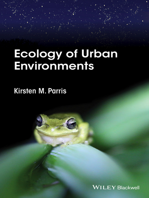Title details for Ecology of Urban Environments by Kirsten M. Parris - Available