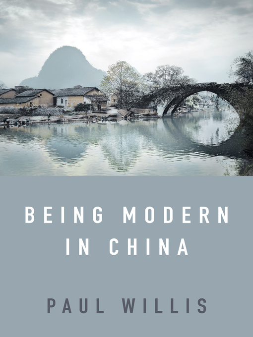 Title details for Being Modern in China by Paul Willis - Available