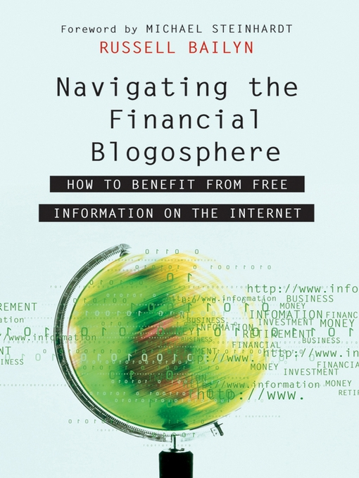 Navigating the Financial Blogosphere How to Benefit from Free Information on the Internet