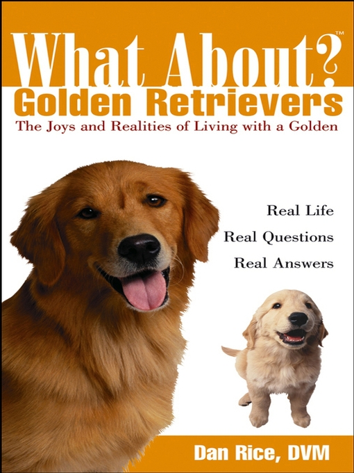 Title details for What About Golden Retrievers by Daniel Rice, DVM - Available