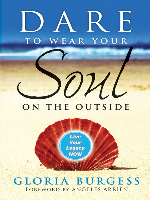 Title details for Dare to Wear Your Soul on the Outside by Gloria J. Burgess - Available