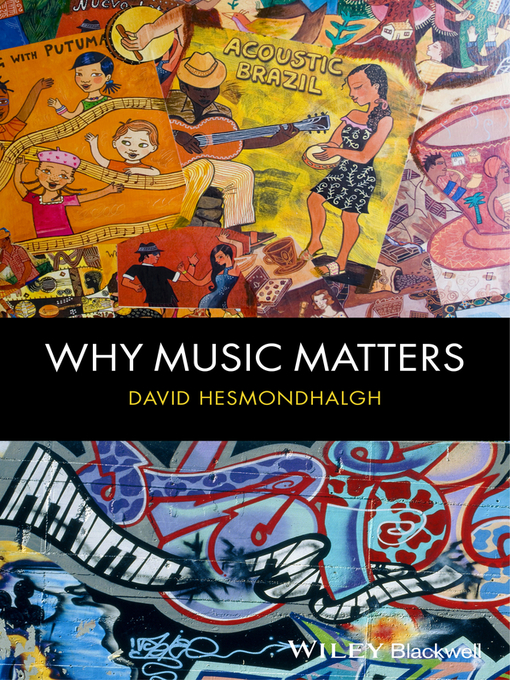 Title details for Why Music Matters by David Hesmondhalgh - Available