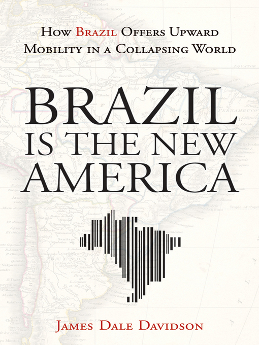 Title details for Brazil Is the New America by James Dale Davidson - Available