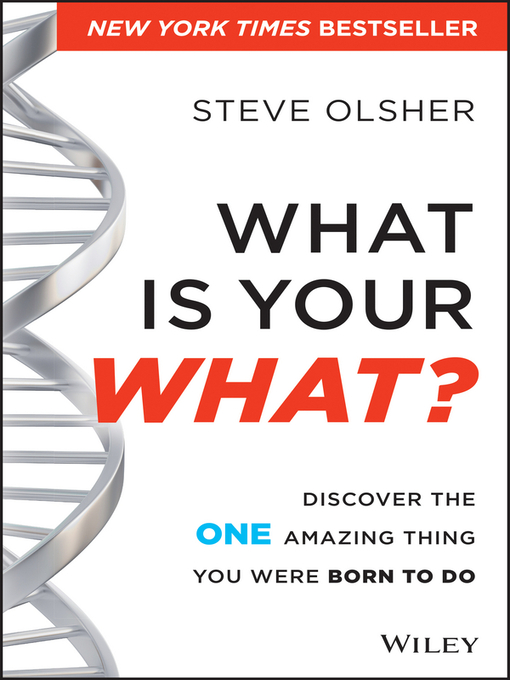 Title details for What Is Your WHAT by Steve Olsher - Available