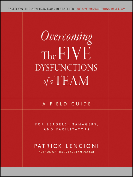 Title details for Overcoming the Five Dysfunctions of a Team by Patrick M. Lencioni - Available