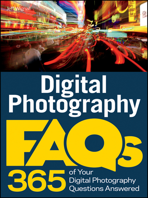 Title details for Digital Photography FAQs by Jeff Wignall - Available