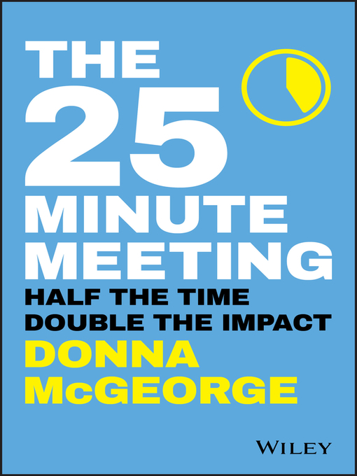 Title details for The 25 Minute Meeting by Donna McGeorge - Available