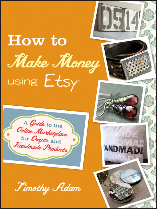 Title details for How to Make Money Using Etsy by Timothy Adam - Available