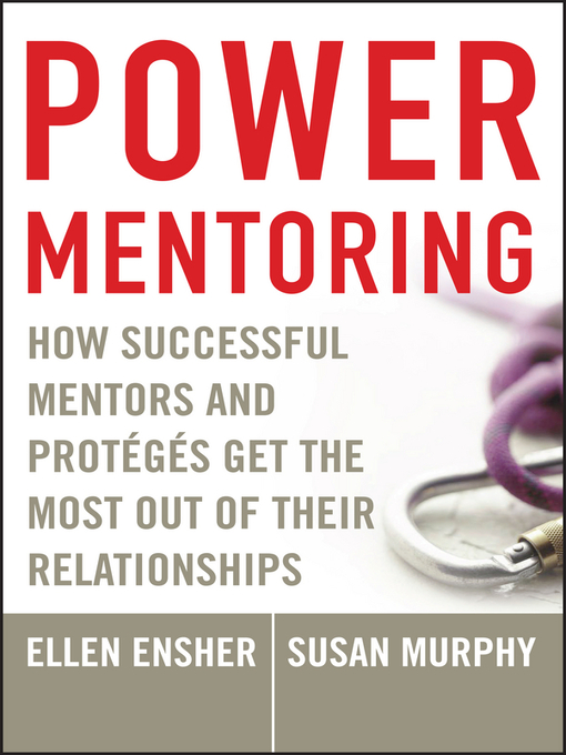 Power Mentoring How Successful Mentors and Proteges Get the Most Out of Their Relationships