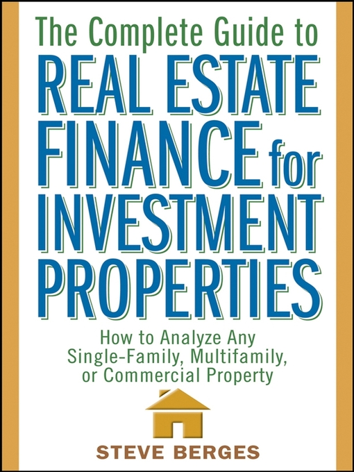 Title details for The Complete Guide to Real Estate Finance for Investment Properties by Steve Berges - Available