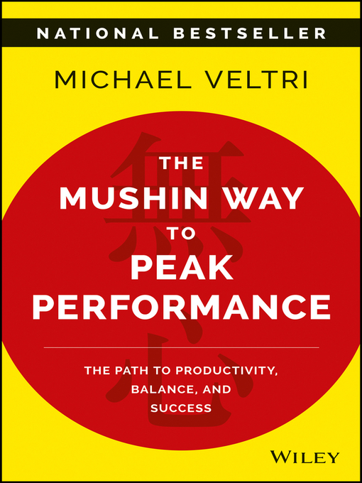 The Mushin Way to Peak Performance The Path to Productivity, Balance, and Success