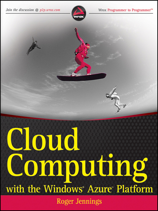 Title details for Cloud Computing with the Windows Azure Platform by Roger Jennings - Available