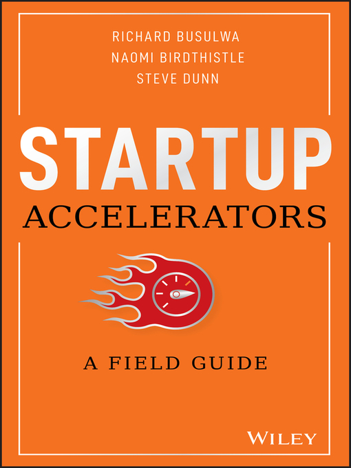 Startup accelerators : a field guide