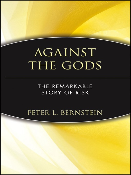 Title details for Against the Gods by Peter L. Bernstein - Available