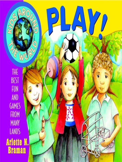 Title details for Kids Around the World Play! by Arlette N. Braman - Available