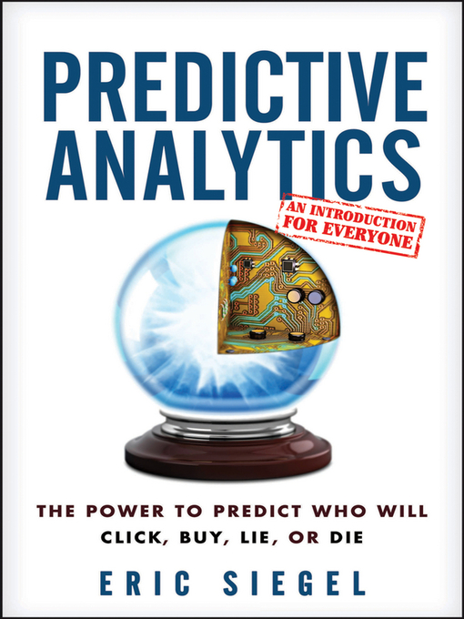 Title details for Predictive Analytics by Eric Siegel - Available