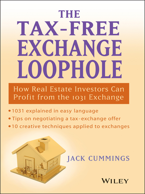 Title details for The Tax-Free Exchange Loophole by Jack Cummings - Available