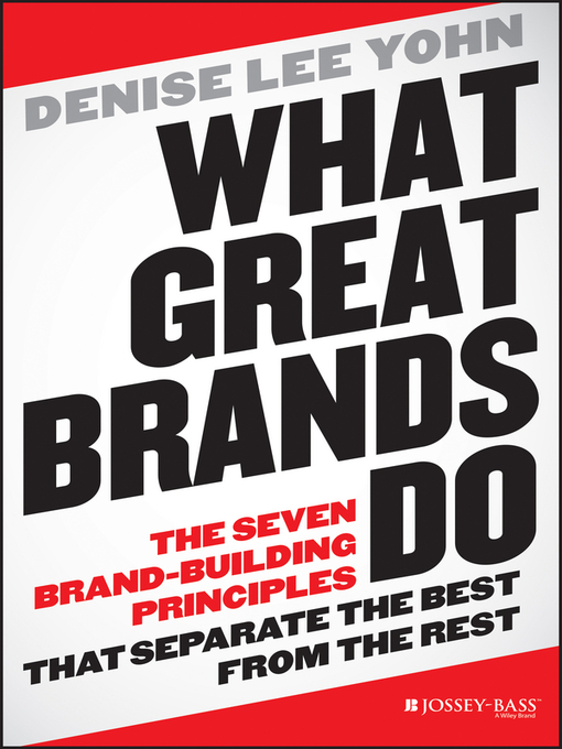 Title details for What Great Brands Do by Denise Lee Yohn - Available