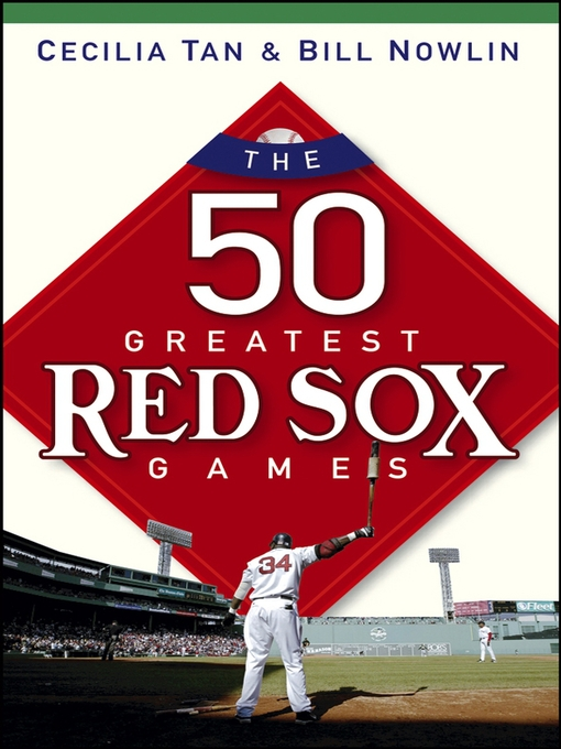 Title details for The 50 Greatest Red Sox Games by Cecilia Tan - Available