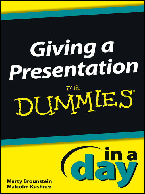 Title details for Giving a Presentation In a Day For Dummies by Marty Brounstein - Available