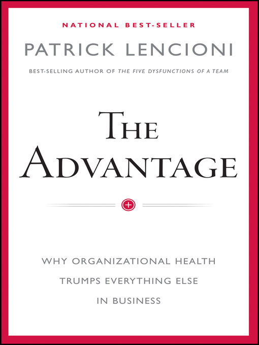 Title details for The Advantage by Patrick M. Lencioni - Available