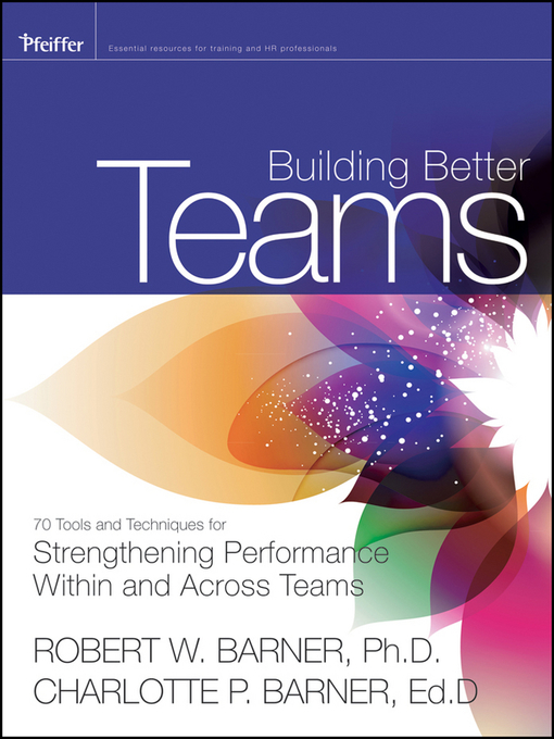 Title details for Building Better Teams by Robert Barner - Available
