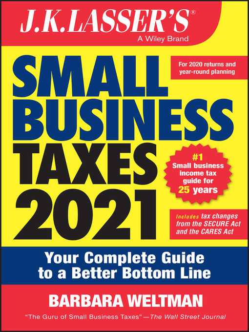 Title details for J.K. Lasser's Small Business Taxes 2021 by Wiley - Available