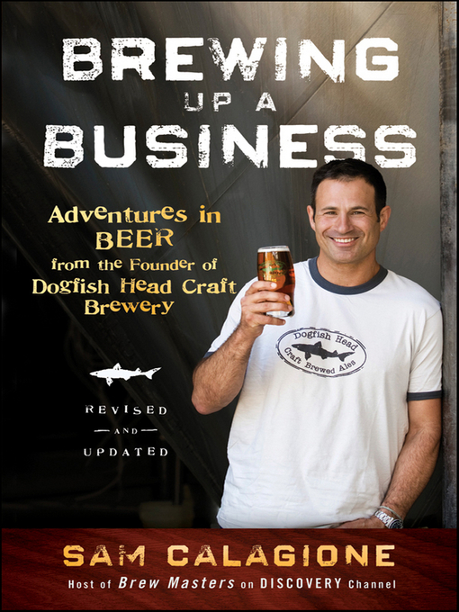 Title details for Brewing Up a Business by Sam Calagione - Available