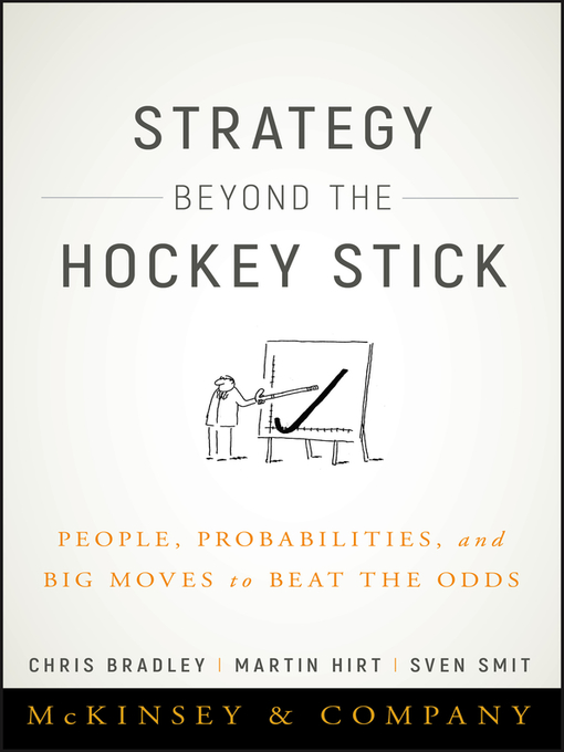 Title details for Strategy Beyond the Hockey Stick by Chris Bradley - Wait list