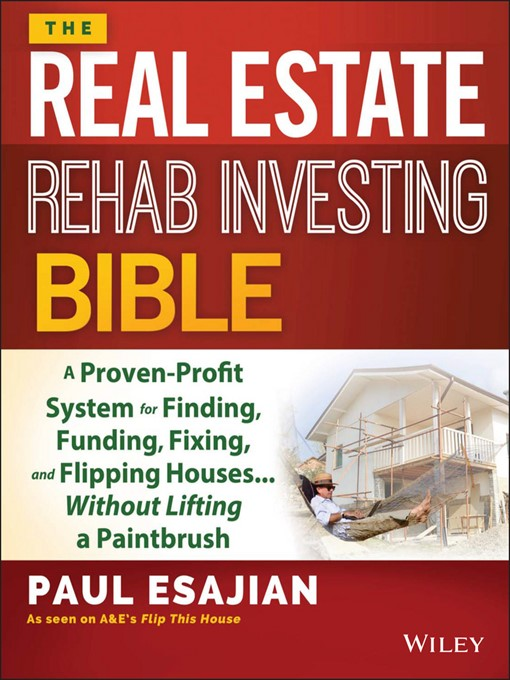 The real estate rehab investing bible [electronic resource] : A proven-profit system for finding, funding, fixing, and flipping houses...without lifting a paintbrush.