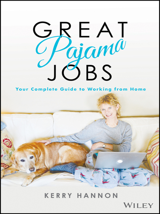 Great pajama jobs [electronic resource] : Your complete guide to working from home.