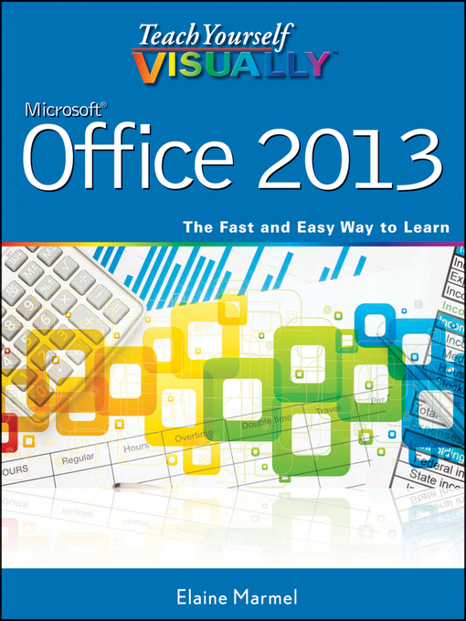 Title details for Teach Yourself VISUALLY Office 2013 by Elaine Marmel - Available