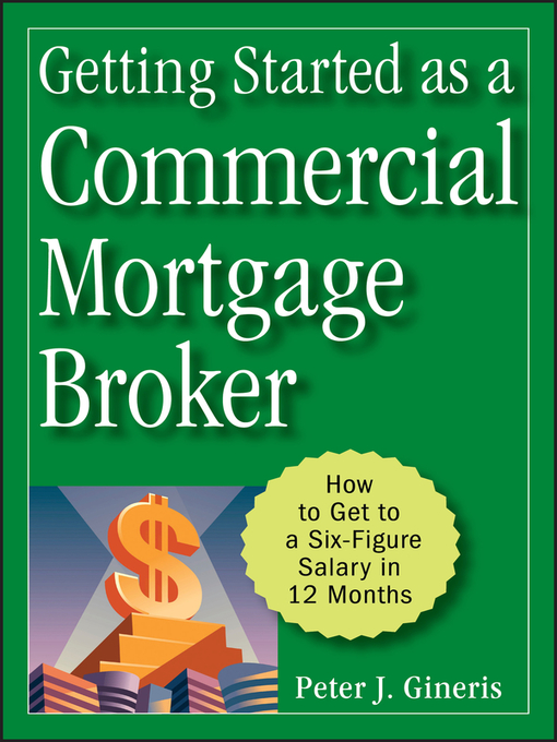 Title details for Getting Started as a Commercial Mortgage Broker by Peter J. Gineris - Wait list