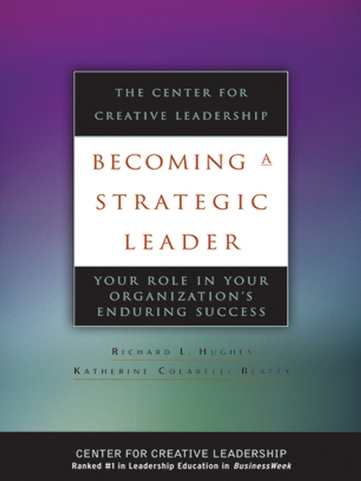 Title details for Becoming a Strategic Leader by Richard L. Hughes - Available