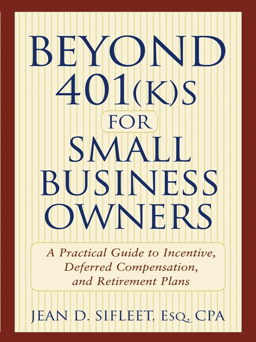 Title details for Beyond 401(k)s for Small Business Owners by Jean D. Sifleet - Available