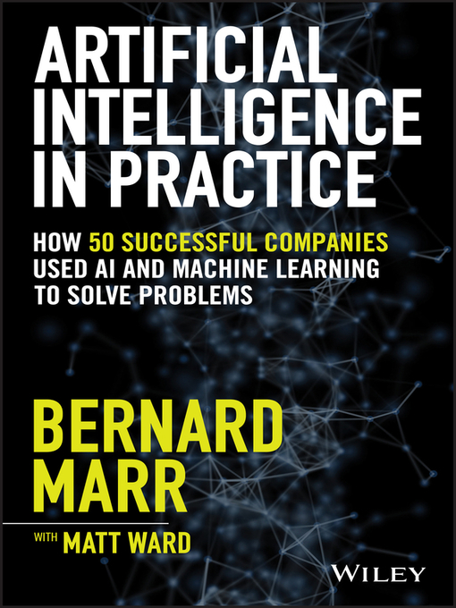 Title details for Artificial Intelligence in Practice by Bernard Marr - Available