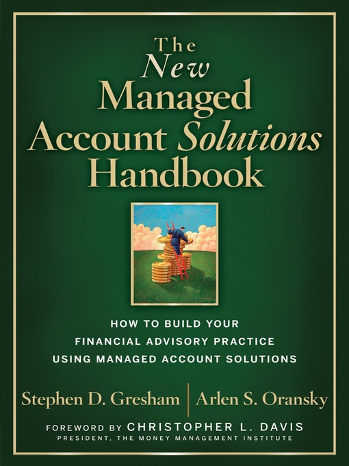 Title details for The New Managed Account Solutions Handbook by Stephen D. Gresham - Available