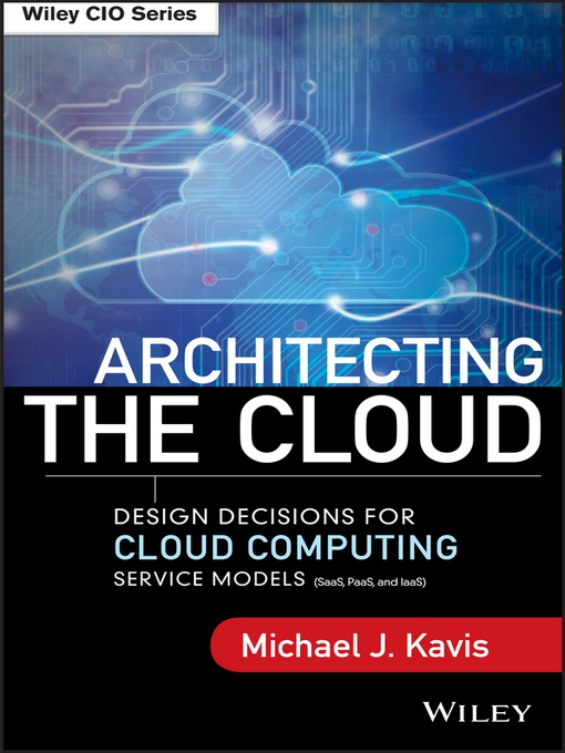 Title details for Architecting the Cloud by Michael J. Kavis - Available