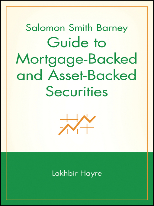 Title details for Salomon Smith Barney Guide to Mortgage-Backed and Asset-Backed Securities by Lakhbir Hayre - Available