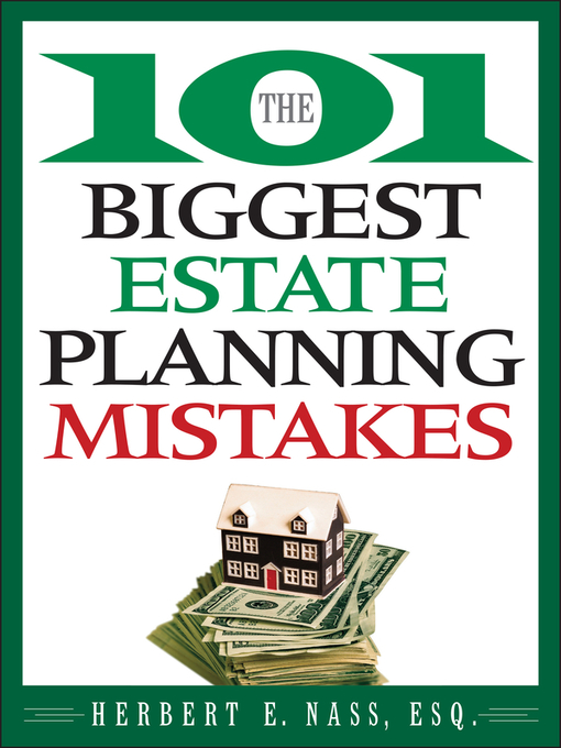Title details for The 101 Biggest Estate Planning Mistakes by Herbert E. Nass - Available