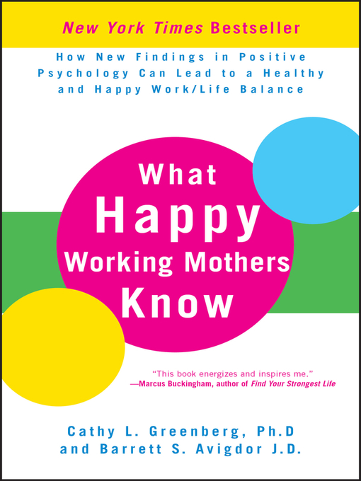 Title details for What Happy Working Mothers Know by Cathy L. Greenberg, Ph.D - Available