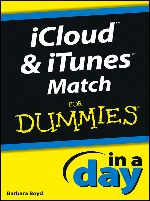 Title details for iCloud and iTunes Match In a Day For Dummies by Barbara Boyd - Available