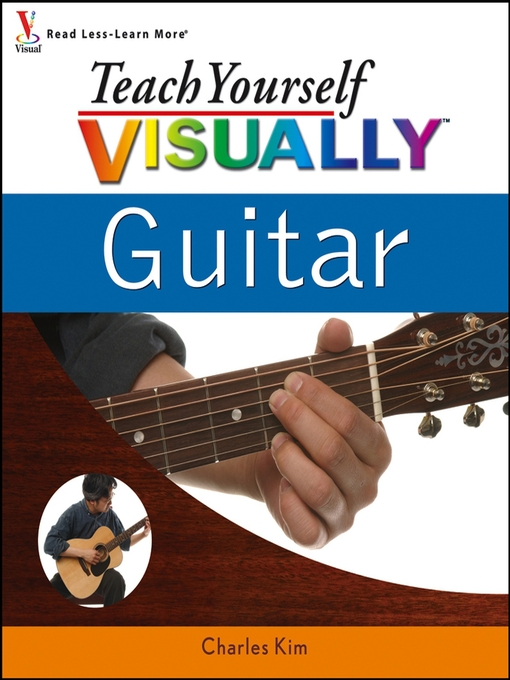 Title details for Teach Yourself VISUALLY Guitar by Charles Kim - Available