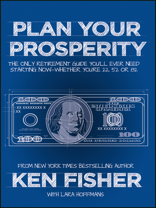 Title details for Plan Your Prosperity by Kenneth L. Fisher - Available