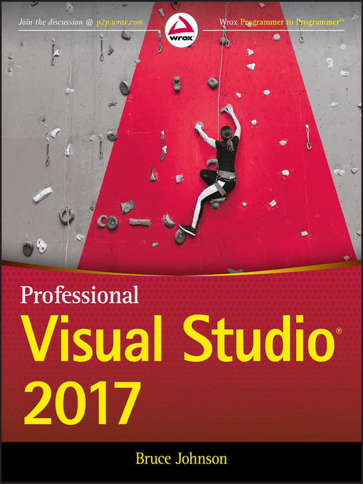 Title details for Professional Visual Studio 2017 by Bruce Johnson - Available