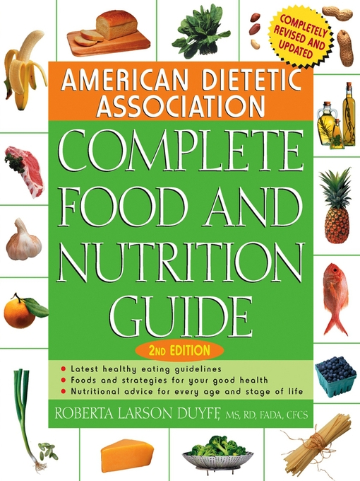 Title details for American Dietetic Association Complete Food and Nutrition Guide by Roberta Larson Duyff - Available